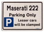 Maserati 222 Car Owners Gift| New Parking only Sign | Metal face Brushed Aluminium Maserati 222 Model